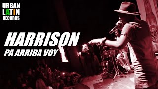 HARRISON - PA ARRIBA VOY - (OFFICIAL VIDEO) REGGAETON 2017 / CUBATON 2017