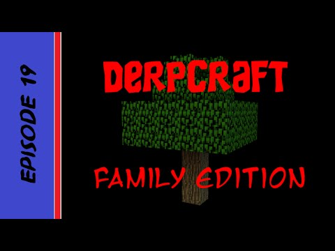 Derpcraft Family Edition Episode 19 Part 5
