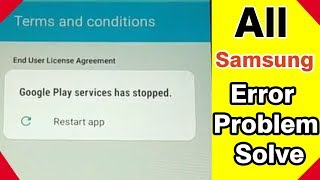 google play services keeps stopping samsung    Error Problem Solve
