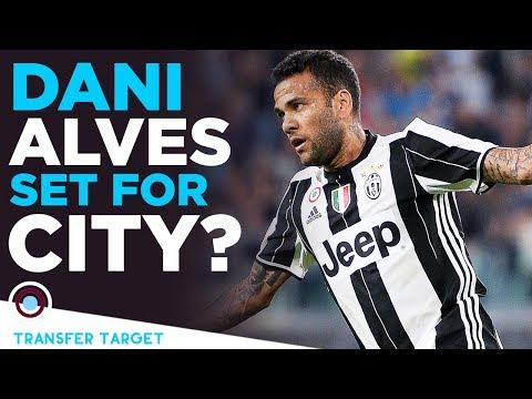 Dani Alves set for Man City move?! | TRANSFER TARGET 007