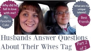husbands answer questions about their wives tag with rick part 2 of 2