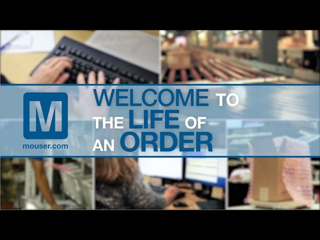 Mouser Electronics - The Life of an Order
