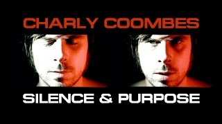 Charly Coombes - Silence & Purpose (Official Video)