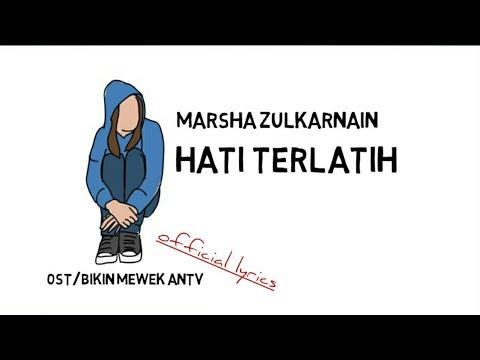 HATI TERLATIH Marsha Zulkarnain (ost bikin mewek) ANTV