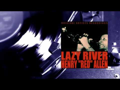 Henry ''Red'' Allen - Lazy River (Full Album)