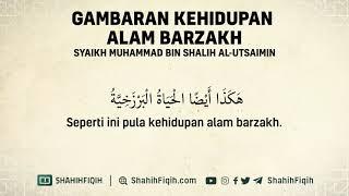 Gambaran Kehidupan Alam Barzah - Syaikh Muhammad bin Shalih Al-Utsaimin