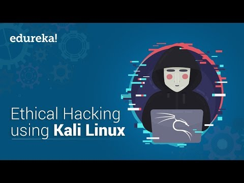 Learn Ethical Hacking With Kali Linux   Ethical Hacking Tutorial   Kali Linux Tutorial   Edureka