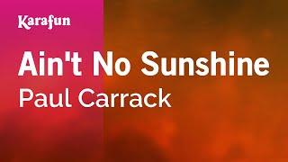 Download MP3: https://www.karaoke-version.com/mp3-backingtrack/paul-carrack/ain-t-no-sunshine.html Sing Online: ...
