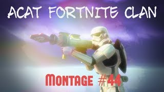 ACAT FORTNITE CLAN MONTAGE #44