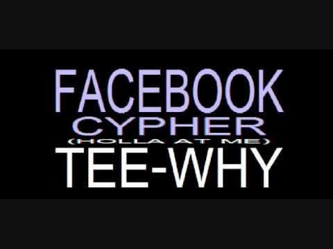 Tee-Why - Facebook Cypher  2011