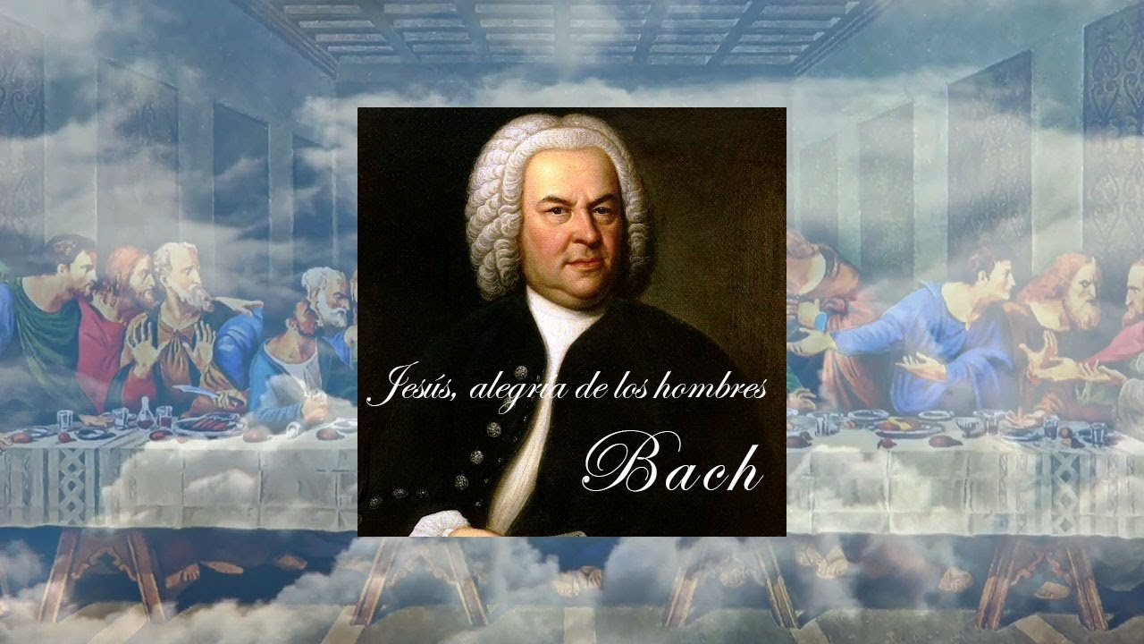 Jesús Alegría De Los Hombres Bach Música Clásica Música Cristiana Youtube