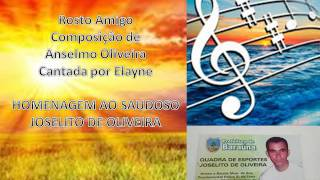 Baixar Rosto Amigo - Elayne Moreira - Composição de Anselmo Oliveira em homenagem a Joselito de Oliveira