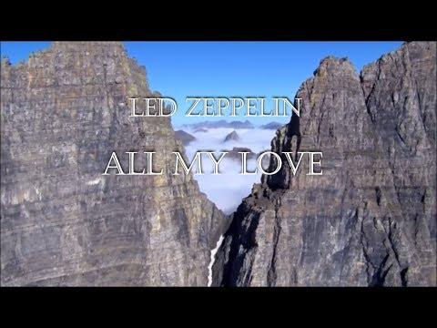 Led Zeppelin - All My Love HD lyrics