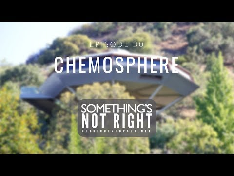 Something's Not Right Ep. 30: Chemosphere