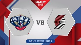 Portland Trail Blazers vs. New Orleans Pelicans - March 27, 2018
