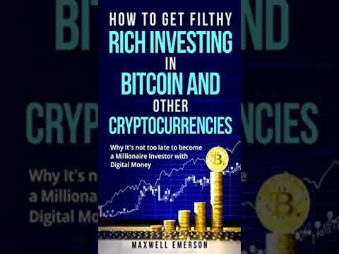 How To Get Filthy Rich Investing In Bitcoin And Other Cryptocurrencies By Maxwell Emerson Audiobook