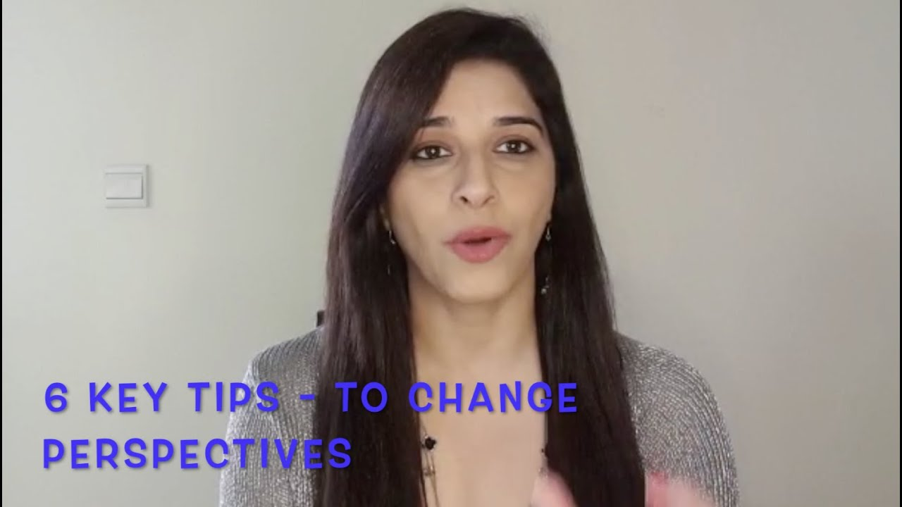 """💎Perspective💎- 6 KEY TIPS """"To Master the Art of Changing Our Perspective"""""""