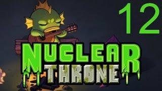Uranium Chair! - Nuclear Throne [Episode 12]