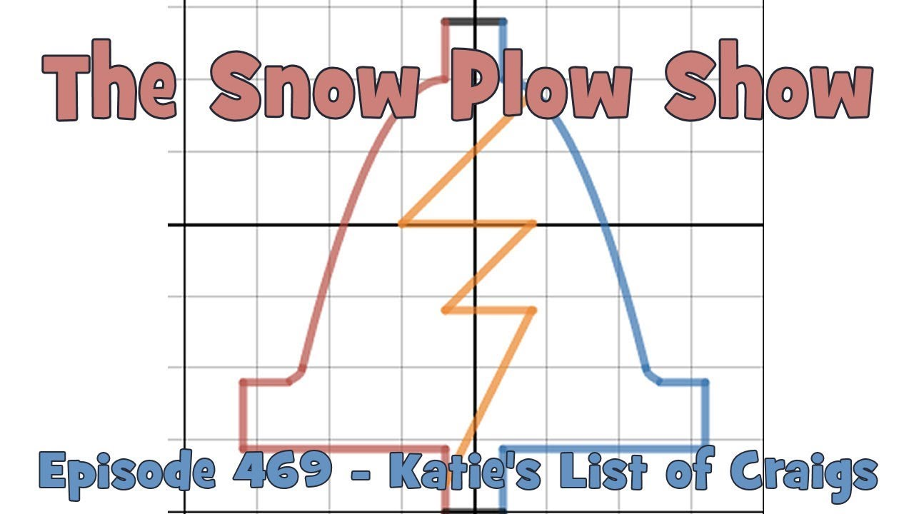 the snow plow show episode 469 katies list of craigs youtube
