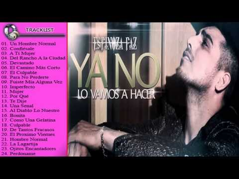 Best Songs Of ESPINOZA PAZ 2015 || ESPINOZA PAZ'S Greatest Hits Full Album