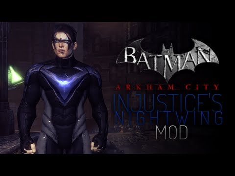 Batman Arkham City Mods - Injustice's Nightwing I - YouTube