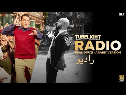 Tubelight - RADIO - Ft. Douzi (Arabic Version) | Salman Khan