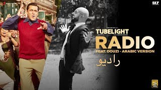 Tubelight - RADIO - Ft. Douzi (Arabic Version) | Salman Khan | Pritam