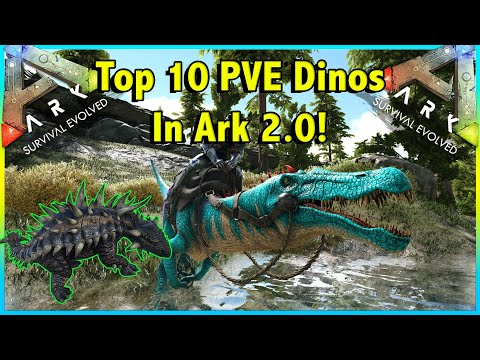 TOP 10 BEST DINOS TO USE FOR PVE IN ARK SURVIVAL EVOLVED 2.0!! || ARK TOP 10!