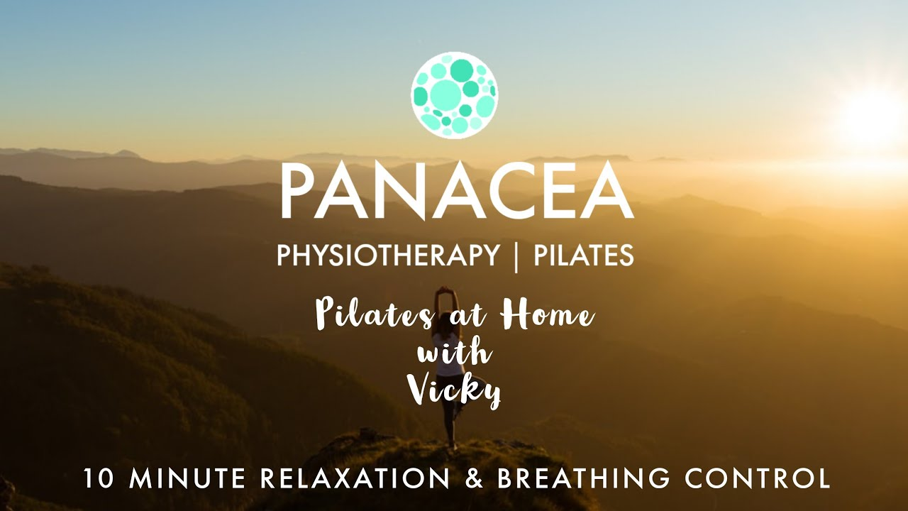 Panacea Pilates | 10 Minute Relaxation & Breathing Control