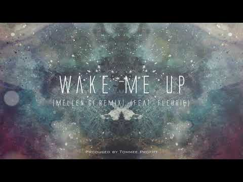 """Wake Me Up"" (feat. Fleurie) [Mellen Gi Remix] // Produced by Tommee Profitt"