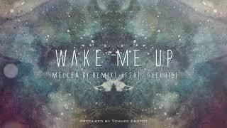 Download Wake Me Up [Mellen Gi Remix] - Tommee Profitt (feat. Fleurie)