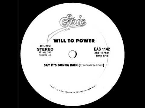 WILL TO POWER  SAY IT´S GONNA RAIN  DJPANTERA EXTEND
