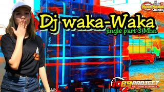 DJ WAKA - WAKA JINGLE MHN part 3 By 69 project