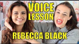 REBECCA BLACK VOICE LESSON!