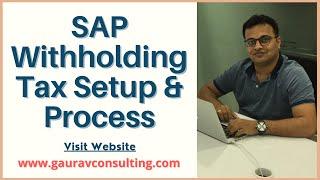 SAP Withholding Tax Setup & Process by Vikram Fotani | Gaurav Learning Solutions