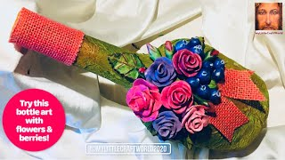 Bottle art with roses and blue berries, bottle decoration ideas