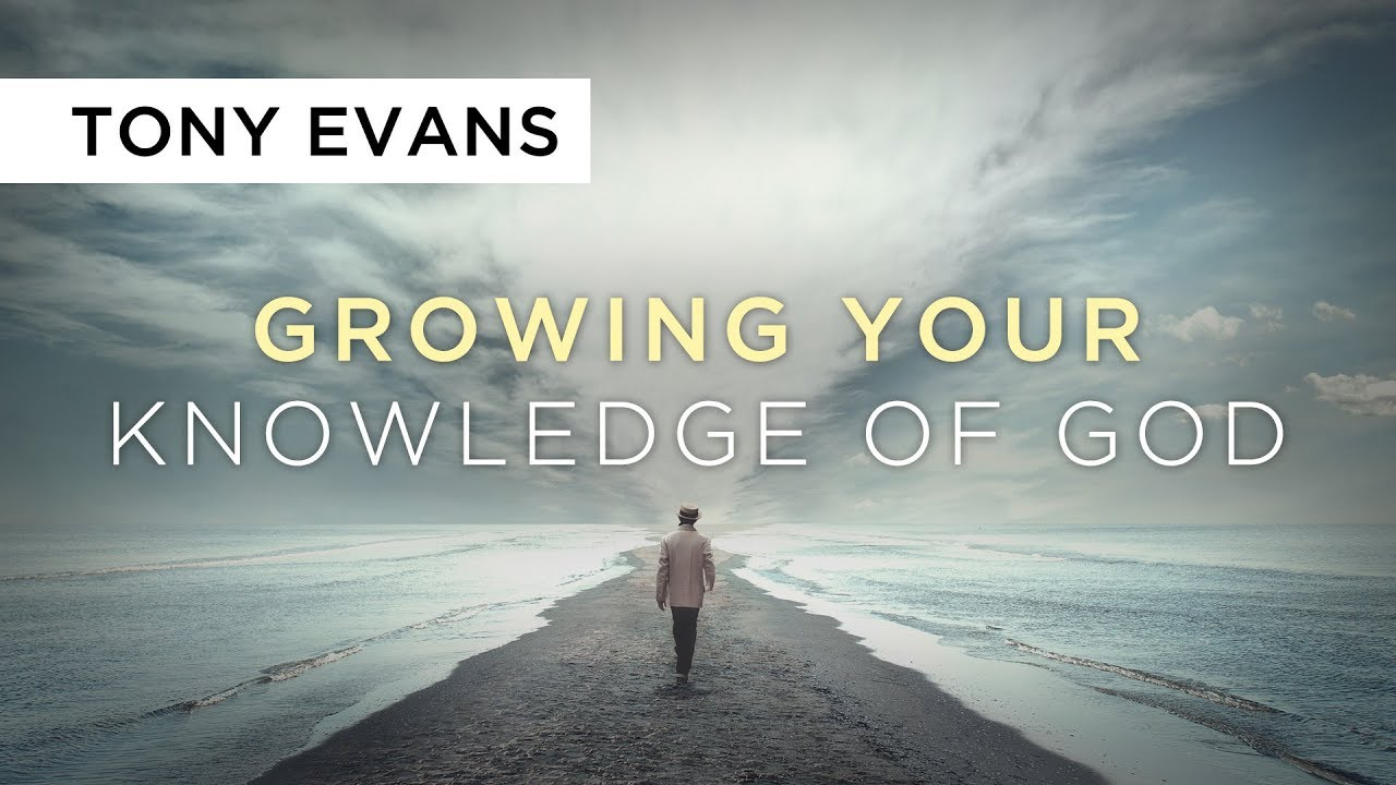 Growing Your Knowledge of God | Sermon by Tony Evans