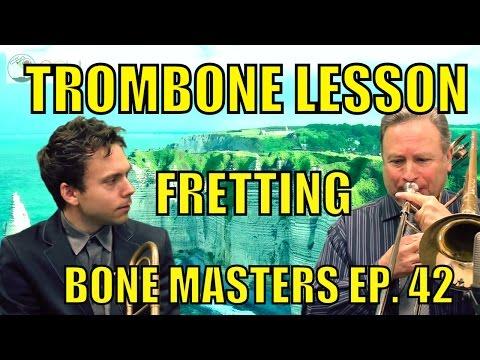 Trombone Lessons: Fretting - Bone Masters: Ep. 42 - Jim McMillen - Master Class
