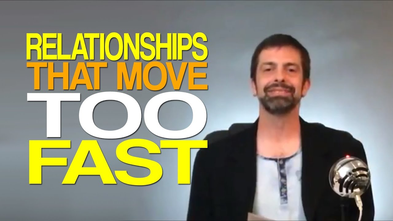 what happens when a relationship moves too fast