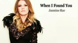 Jasmine Rae - When I Found You (Lyrics)