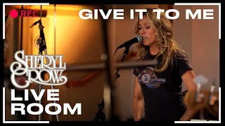 """Sheryl Crow - """"Give It To Me'""""  captured in The Live Room"""