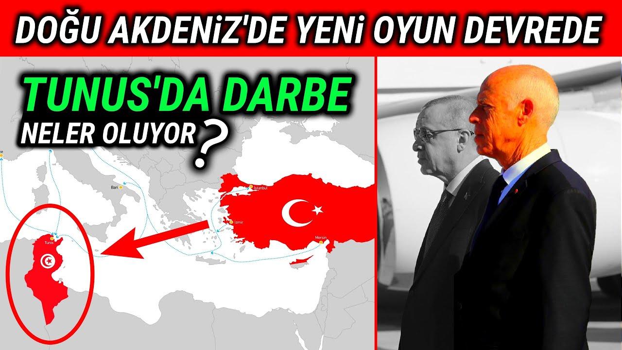 Tunus'da Darbe; Doğu Akdeniz'de Yeni Oyun
