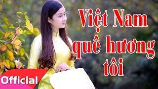 Việt Nam Quê Hương Tôi - Sáng tác: Đỗ Nhuận [Karaoke Beat MV]