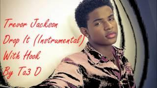 Trevor Jackson  - Drop It (Instrumental) With Hook By @IAmTa3D