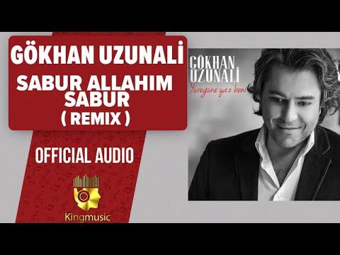 Gökhan Uzunali - Sabur Allahım Sabur - Remix ( Official Audio )