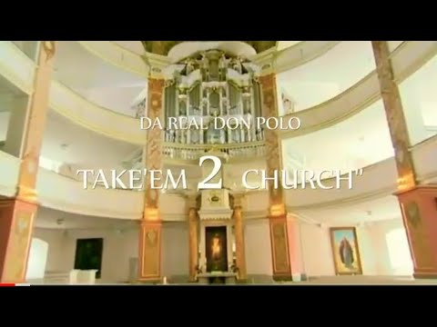 """""""Take'em 2 Church"""" - Da Real Don Polo Pd. By Don-P.com - Shot By Donnie Gonzo (Official Video)"""