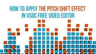 How to apply the Pitch Shift effect in VSDC Free Video Editor