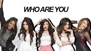Who Are You // Fifth Harmony (Lyrics)