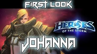 JOHANNA - FIRST LOOK! [HEROES OF THE STORM HD]