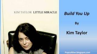 Kim Taylor - Build You Up (lyrics)